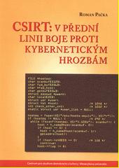 CSIRT: v přední linii boje proti kybernetickým hrozbám  (odkaz v elektronickém katalogu)