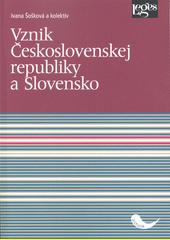 Vznik Československej republiky a Slovensko  (odkaz v elektronickém katalogu)