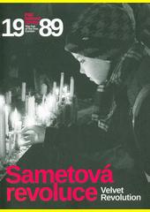 Sametová revoluce : pád železné opony = The Velvet Revolution : the fall of the iron curtain : 1989  (odkaz v elektronickém katalogu)