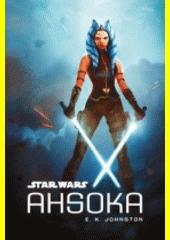 Star Wars. Ahsoka  (odkaz v elektronickém katalogu)
