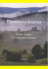 Přenesená krajina : český venkov v rumunském Banátu  (odkaz v elektronickém katalogu)