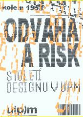 Odvaha a risk : století designu v UPM  (odkaz v elektronickém katalogu)