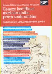 Geneze kodifikací mezinárodního práva soukromého : soukromoprávní úpravy mezinárodních poměrů  (odkaz v elektronickém katalogu)