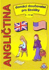 Angličtina : domácí doučovatel pro školáky 8-11 let  (odkaz v elektronickém katalogu)