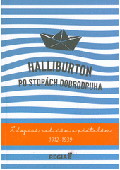 Halliburton : po stopách dobrodruha : z dopisů rodičům a přátelům 1912-1939  (odkaz v elektronickém katalogu)