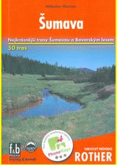 Průvodce Šumavou : 50 nejkrásnějších turistických tras po horách a údolími Šumavy doplněno 167 barevnými fotografiemi, 48 výřezů turistických map v měřítku 1:75 000 a 1:100 000 a přehlednou celkovou mapkou v měřítku 1:700 000  (odkaz v elektronickém katalogu)
