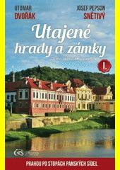 Utajené hrady a zámky. I., Prahou po stopách panských sídel  (odkaz v elektronickém katalogu)