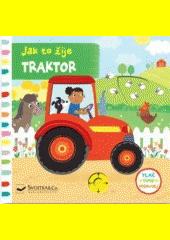 Jak to žije - traktor  (odkaz v elektronickém katalogu)