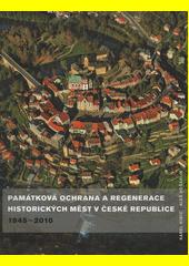 Památková ochrana a regenerace historických měst v České republice 1945-2010  (odkaz v elektronickém katalogu)