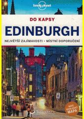 Edinburgh : do kapsy : největší zajímavosti, místní doporučení  (odkaz v elektronickém katalogu)