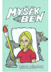 Myšák Ben  (odkaz v elektronickém katalogu)