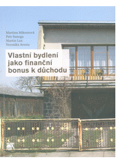 Vlastní bydlení jako finanční bonus k důchodu  (odkaz v elektronickém katalogu)