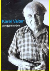 Karel Valter ve vzpomínkách (odkaz v elektronickém katalogu)