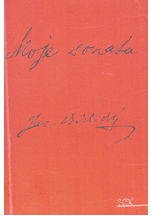 Moje sonáta : (1889-1892)  (odkaz v elektronickém katalogu)