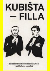 Kubišta - Filla : plzeňská disputace : zakladatelé moderního českého umění v poli kulturní produkce  (odkaz v elektronickém katalogu)