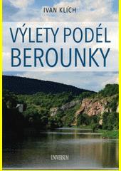 Výlety podél Berounky  (odkaz v elektronickém katalogu)