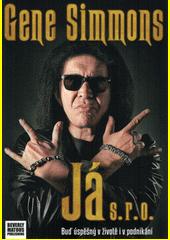 Já s.r.o. : vybuduj svou jedinečnost, najdi v sobě rockového boha, buď úspěšný v životě i podnikání  (odkaz v elektronickém katalogu)