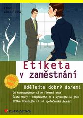 Etiketa v zaměstnání : udělejte dobrý dojem!  (odkaz v elektronickém katalogu)