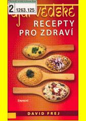 Ájurvédské recepty pro zdraví  (odkaz v elektronickém katalogu)