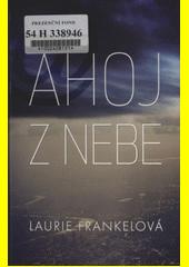 Ahoj z nebe / Laurie Frankelová (odkaz v elektronickém katalogu)
