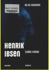 Henrik Ibsen : člověk a maska  (odkaz v elektronickém katalogu)