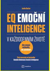 EQ, emoční inteligence v každodenním životě : aby emoce neškodily, ale pomáhaly : praktický průvodce emoční inteligencí  (odkaz v elektronickém katalogu)