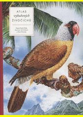 Atlas vyhubených živočichů  (odkaz v elektronickém katalogu)