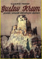 Gustav Krum : poslední romantik dobrodružné ilustrace  (odkaz v elektronickém katalogu)