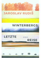 Winterbergs letzte Reise : Roman  (odkaz v elektronickém katalogu)