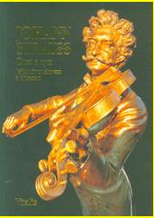 Johann Strauss : otec a syn : jejich život slovem i obrazem  (odkaz v elektronickém katalogu)