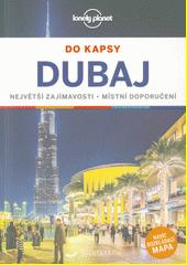 Dubaj : do kapsy : největší zajímavosti, místní doporučení  (odkaz v elektronickém katalogu)