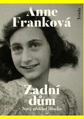 Zadní dům : deník v dopisech : 12. červen 1942 - 1. srpen 1944  (odkaz v elektronickém katalogu)