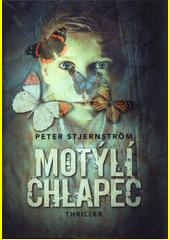 Motýlí chlapec : thriller  (odkaz v elektronickém katalogu)