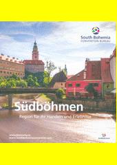 Südböhmen : Region für Ihr Handeln und Erlebnisse  (odkaz v elektronickém katalogu)