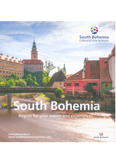 South Bohemia : region for your events and experiences  (odkaz v elektronickém katalogu)