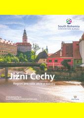 Jižní Čechy : region pro vaše akce a zážitky  (odkaz v elektronickém katalogu)