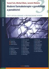 Moderní farmakoterapie v gynekologii a porodnictví  (odkaz v elektronickém katalogu)