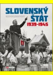 Slovenský štát : 1939-1945 : válka, společnost, život  (odkaz v elektronickém katalogu)