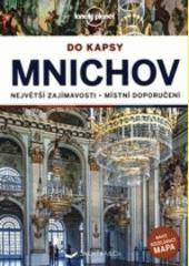 Mnichov : do kapsy : největší zajímavosti, místní doporučení  (odkaz v elektronickém katalogu)