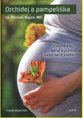 Orchidej a pampeliška : šťastné děti - geny, výchova nebo něco jiného?  (odkaz v elektronickém katalogu)