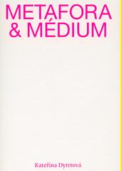 Metafora & médium  (odkaz v elektronickém katalogu)