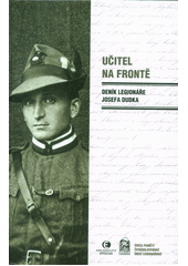 Učitel na frontě : deník legionáře Josefa Dudka (odkaz v elektronickém katalogu)