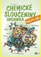 Chemické sloučeniny kolem nás : organika  (odkaz v elektronickém katalogu)