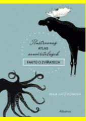 Ilustrovaný atlas neuvěřitelných faktů o zvířatech  (odkaz v elektronickém katalogu)