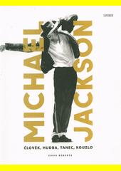 Michael Jackson : člověk, hudba, tanec, kouzlo  (odkaz v elektronickém katalogu)