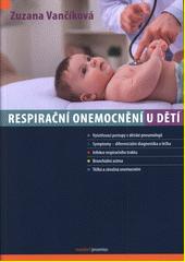 Respirační onemocnění u dětí  (odkaz v elektronickém katalogu)