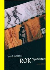 Rok čtyřiadvacet : progymnasma 1965-89  (odkaz v elektronickém katalogu)