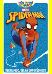 Spider-man. Velká moc, velká odpovědnost  (odkaz v elektronickém katalogu)