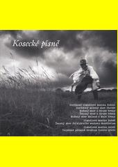 Kosecké písně (odkaz v elektronickém katalogu)