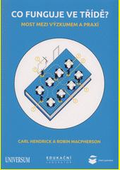 Co funguje ve třídě? : most mezi výzkumem a praxí  (odkaz v elektronickém katalogu)